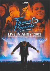 Cover Frans Bauer - Live in Ahoy' 2003 [DVD]